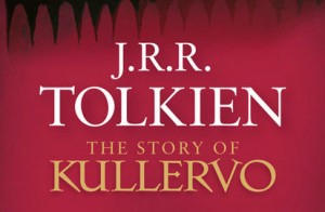 Tolkien's 'The Story of Kullervo', a Reworking of a Story in the Finnish Epic 'Kalevala' Is Released...